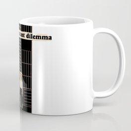I am in a Constant Dilemma Coffee Mug