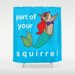Part of Your Squirrel Shower Curtain