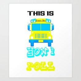 School bus gift school Art Print