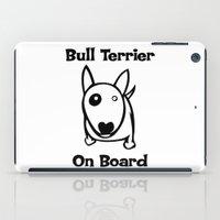 bull terrier iPad Cases featuring Bull terrier on Board by rainbowarts