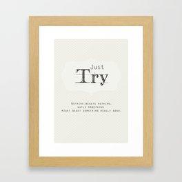 Just Try Framed Art Print