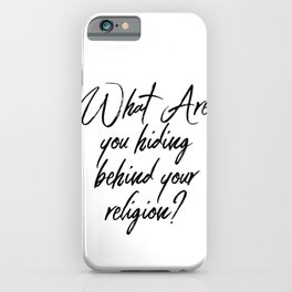 What Are You Hiding Behind Your Religion? Skeletons and Religious Hypocrisy iPhone Case