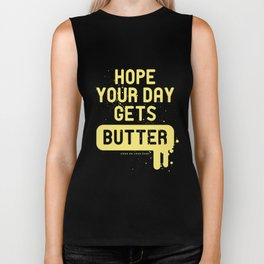 Hope your day get butter Biker Tank