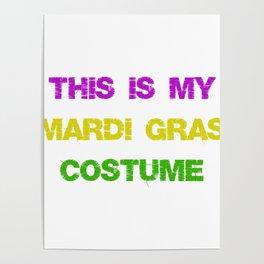 This Is My Mardi Gras Costume Fun Mardi Gras Party Poster