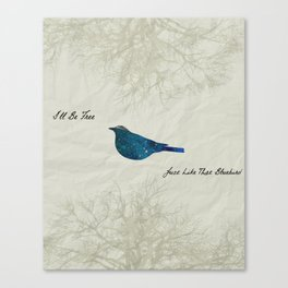 I'll Be Free Canvas Print