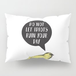 Yellow Bird Canary Funny Motivational Quote Pillow Sham