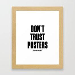 Don't trust posters Framed Art Print