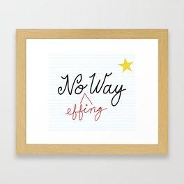 No (Effing) Way - Proofreader's Print Framed Art Print