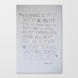 The Meaning of Life - Alan Watts Quote Canvas Print