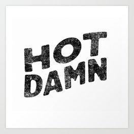 Hot Damn! Art Print