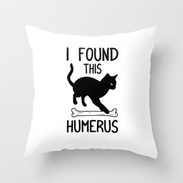 I Found This Humerus T Shirt Cat Pun Funny Cats Throw Pillow