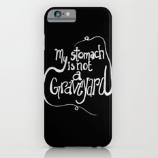 My Stomach is not a Graveyard Inverse Colors iPhone 6s Slim Case