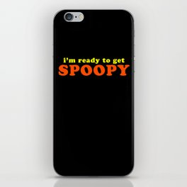 I'm Ready To Get Spoopy iPhone Skin