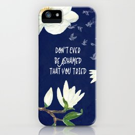 You Tried : Inspirational Art iPhone Case