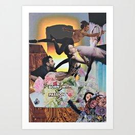 Born with Passion Art Print