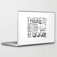 hemingway Laptop & iPad Skins featuring There Is No Better Friend Than A Book by jilln