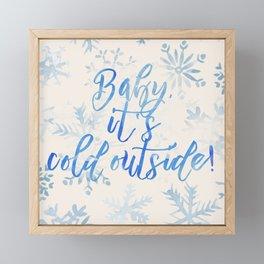 Baby, It's Cold Outside! Framed Mini Art Print