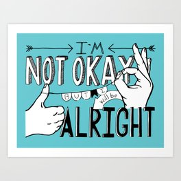 I'm Not Okay (blue) Art Print
