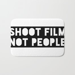 Shoot Film, Not People Bath Mat