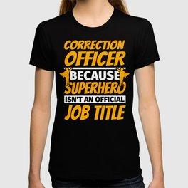 CORRECTION OFFICER Funny Humor Gift T-shirt