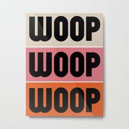 Woop Woop Woop (Pacific) Metal Print