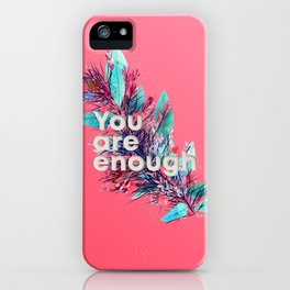You are enough No.1 iPhone Case