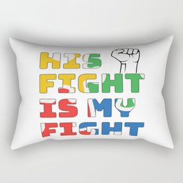 His Fight Is My Fight Autism Awareness and Support T-Shirt Rectangular Pillow