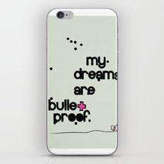 My dreams are bulletproof iPhone Skin