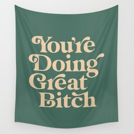 YOU'RE DOING GREAT BITCH vintage green cream Wall Tapestry