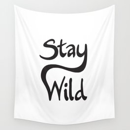 Stay Wild One Wall Tapestry