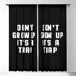 Don't Grow Up Funny Quote Blackout Curtain