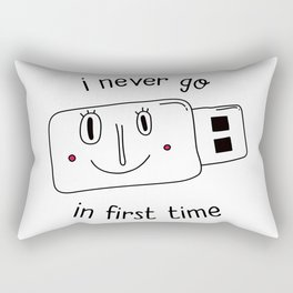 i never go in first time Rectangular Pillow