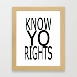 KNOWYORIGHTS Framed Art Print