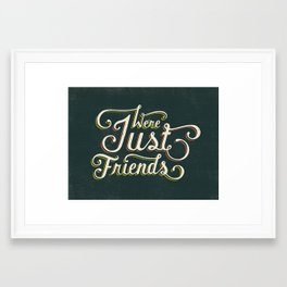 We're Just Friends Framed Art Print