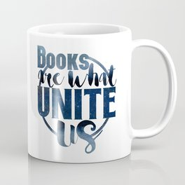 Books Are What Unite Us Coffee Mug