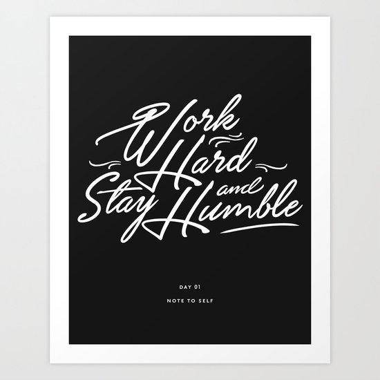 Work Hard And Stay Humble Art Print