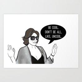 Be Cool Art Print