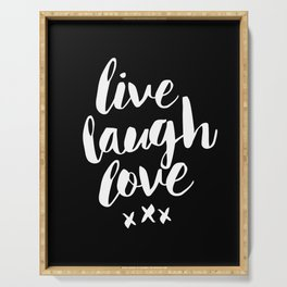 Live Laugh Love black and white monochrome typography poster design home wall decor canvas Serving Tray