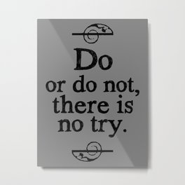 There is no Try Metal Print