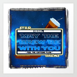 May the Brew be with You - The Coffee Wars - Jeronimo Rubio Photography and Art 2016 Art Print