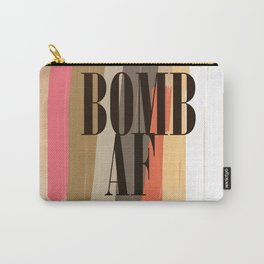 Bomb AF! Carry-All Pouch