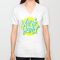 work hard V-neck T-shirts featuring Work Hard by Chelsea Herrick