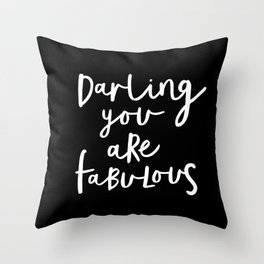 Darling You Are Fabulous black and white contemporary minimalism typography design home wall decor Throw Pillow