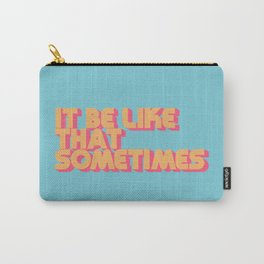 """It be like that sometimes"" Retro Blue Carry-All Pouch"