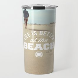 Better At The Beach Quote Travel Mug