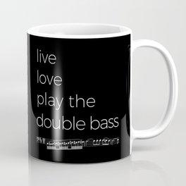 Live, love, play the double bass (dark colors) Coffee Mug