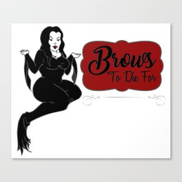 Brows to die for Canvas Print