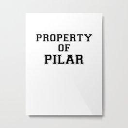 Property of PILAR Metal Print