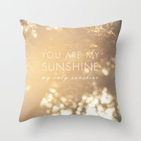 you are my sunshine Throw Pillows featuring You Are My Sunshine by Sandra Arduini