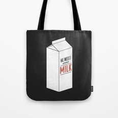 He Need Some Milk Tote Bag